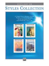 Spotlight on Styles Collection: 21 Original Piano Pieces in Baroque, Classical, Romantic, and Impressionist Styles for the Intermediate Pianist