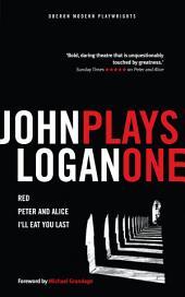 John Logan: Plays One