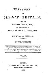 History of Great Britain: From the Revolution, 1688, to the Conclusion of the Treaty of Amiens, 1802, Volume 4