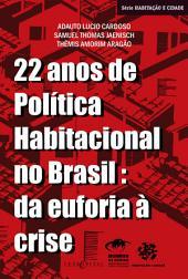 22 anos de política habitacional no Brasil: da euforia à crise