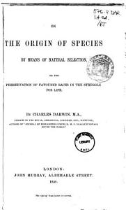 On the Origin of Species by Means of Natural Selection  Or  The Preservation of Favoured Races in the Struggle for Life Book