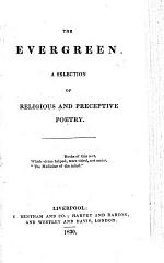 The Evergreen. A Selection of Religious and Perceptive Poetry