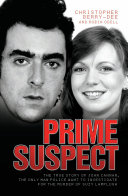Prime Suspect - The True Story of John Cannan, The Only Man the Police Want to Investigate for the Murder of Suzy Lamplugh