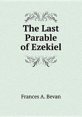 The Last Parable of Ezekiel