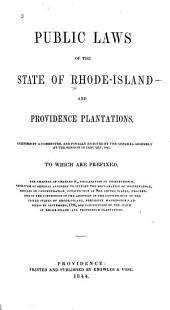 Public Laws of the State of Rhode-Island and Providence Plantations: As Revised by a Committee, and Finally Enacted by the General Assembly at the Session in January, 1844. To which are Prefixed, the Charter of Charles II., Declaration of Independence, Resolution of General Assembly to Support the Declaration of Independence, Resolution of General Assembly to Support the Declaration of Independence, Articles of Confederation, Constitution of the United States, Proceedings of the Convention on the Adoption of the Constitution of the United States by Rhode-Island, President Washington's Address of September, 1796, and Constitution of the State of Rhode-Island and Providence Plantations