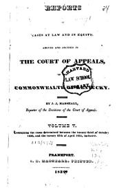 Reports of Civil and Criminal Cases Decided by the Court of Appeals of Kentucky, 1785-1951: Volume 5; Volume 28