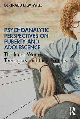 Psychoanalytic Perspectives on Puberty and Adolescence PDF