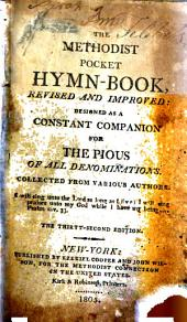 The Methodist Pocket Hymn-book: Revised and Improved : Designed as a Constant Companion for the Pious of All Denominations