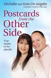 Postcards from the Other Side: True Stories of the Afterlife