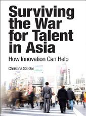 Surviving the War for Talent in Asia: How Innovation Can Help, e-Pub