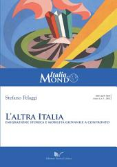 L'altra Italia: Emigrazione storica e mobilità giovanile a confronto