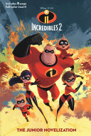Incredibles 2  The Junior Novelization  Disney Pixar the Incredibles 2  PDF