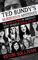 Ted Bundy's Murderous Mysteries