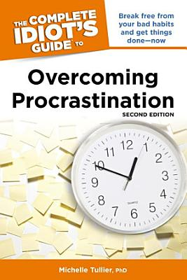 The Complete Idiot s Guide to Overcoming Procrastination  2nd Edition