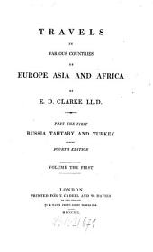 Travels in Various Countries of Europe, Asia and Africa: Russia, Tahtary and Turkey, Volume 1