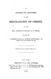 A Course of Lectures on the Messiahship of Christ