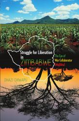 Struggle For Liberation In Zimbabwe Book PDF