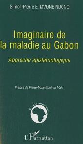 Imaginaire de la maladie au Gabon: Approche épistémologique