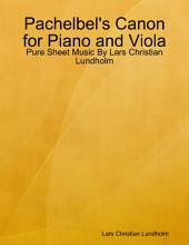 Pachelbel's Canon for Piano and Viola - Pure Sheet Music By Lars Christian Lundholm
