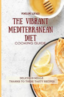 The Vibrant Mediterranean Diet Cooking Guide