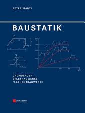 Baustatik: Grundlagen, Stabtragwerke, Flächentragwerk