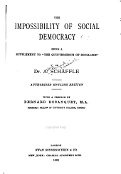 "The Impossibility of Social Democracy: Being a Supplement to ""The Quintessence of Socialism"""