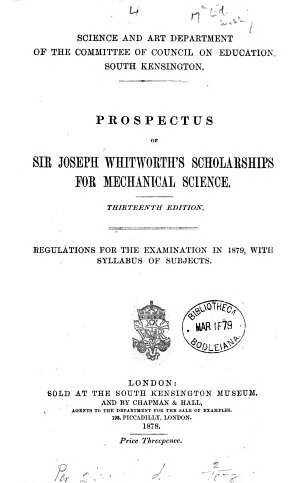 Prospectus of mr   afterw   sir Joseph Whitworth s scholarships  and exhibitions  for mechanical science  afterw   Regulations  and syllabus  for Whitworth scholarships