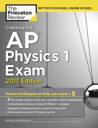 Cracking The Ap Physics 1 Exam 2017 Edition Book PDF