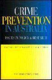 Crime Prevention in Australia: Issues in Policy and Research