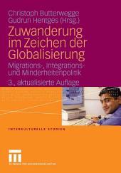 Zuwanderung im Zeichen der Globalisierung: Migrations-, Integrations- und Minderheitenpolitik, Ausgabe 3