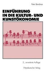 Einführung in die Kultur- und Kunstökonomie: Ausgabe 2
