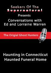 Haunted Funeral Home: Ed and Lorraine Warren: Haunted Funeral Home (Conversations with the Ed and