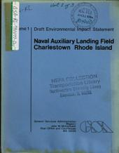 Charlestown, Naval Auxiliary Landing Field: Environmental Impact Statement, Volume 1