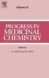 Progress in Medicinal Chemistry: Volume 52
