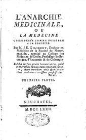 L'anarchie médicinale ou la médecine considérée comme nuisible à la société: Volume1