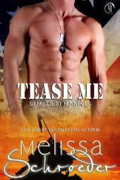 Tease Me: Semper Fi Marines, Book 1
