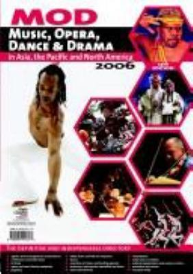 Music  Opera  Dance and Drama in Asia  the Pacific and North America 2006 PDF