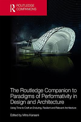 The Routledge Companion to Paradigms of Performativity in Design and Architecture PDF