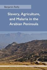 Slavery, Agriculture, and Malaria in the Arabian Peninsula