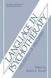 Language in Psychotherapy: Strategies of Discovery
