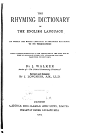 The Rhyming Dictionary of the English Language: In which the Whole Language is Arranged According to Its Terminations
