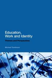 Education, Work and Identity: Themes and Perspectives