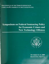 Symposium on Federal Sentencing Policy for Economic Crimes and New Technology Offenses PDF