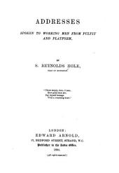 Addresses Spoken to Working Men from Pulpit and Platform