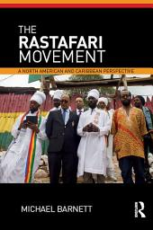 The Rastafari Movement: A North American and Caribbean Perspective