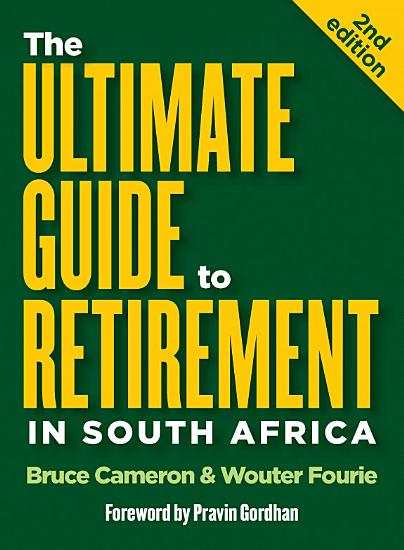 The Ultimate Guide to Retirement in South Africa  2nd edition  PDF