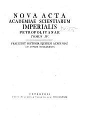 Nova acta Academiae scientiarum imperialis petropolitanae: Praecedit historia..., Volume 4