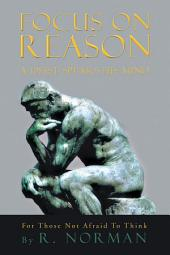 FOCUS ON REASON: A DEIST SPEAKS HIS MIND