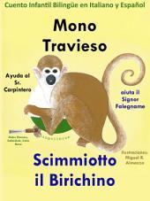 Mono Travieso ayuda al Sr. Carpintero - Scimmiotto il Birichino aiuta il Signor Falegname: Cuento Infantil Bilingüe en Italiano y Español