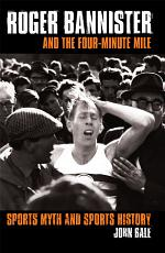 Roger Bannister and the Four-Minute Mile